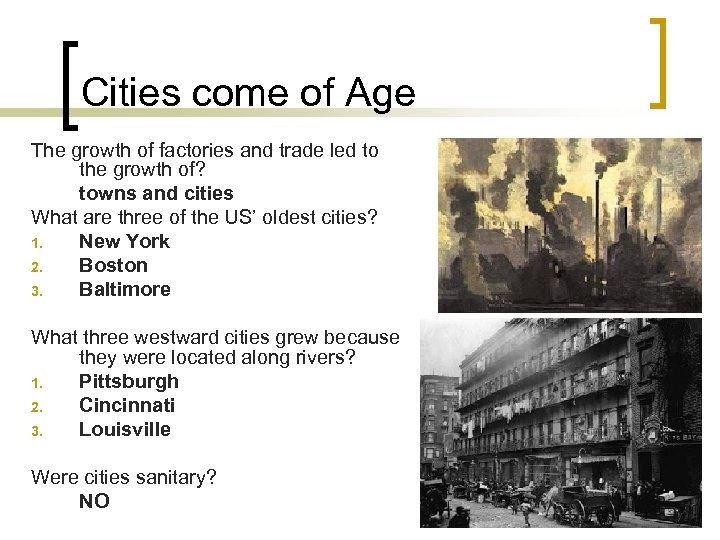 Cities come of Age The growth of factories and trade led to the growth