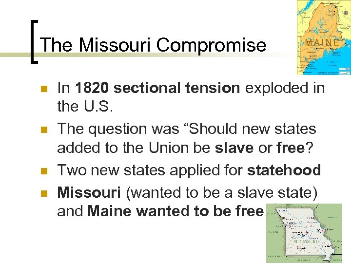 The Missouri Compromise n n In 1820 sectional tension exploded in the U. S.