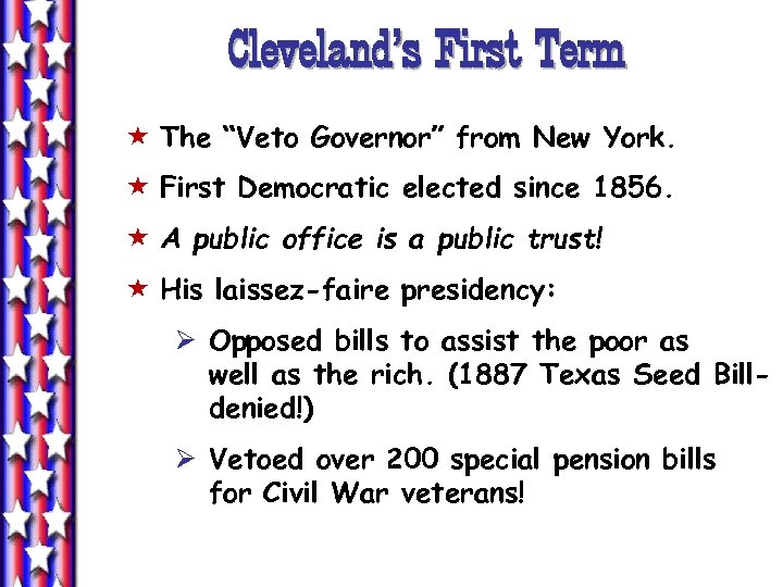 "Cleveland's First Term « The ""Veto Governor"" from New York. « First Democratic elected"