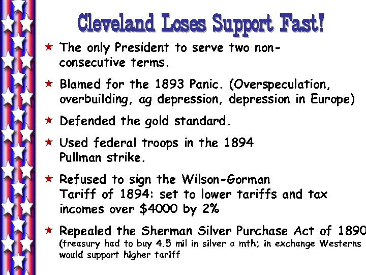Cleveland Loses Support Fast! « The only President to serve two nonconsecutive terms. «