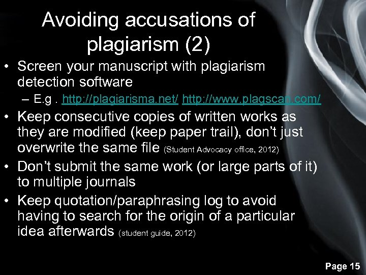 Avoiding accusations of plagiarism (2) • Screen your manuscript with plagiarism detection software –