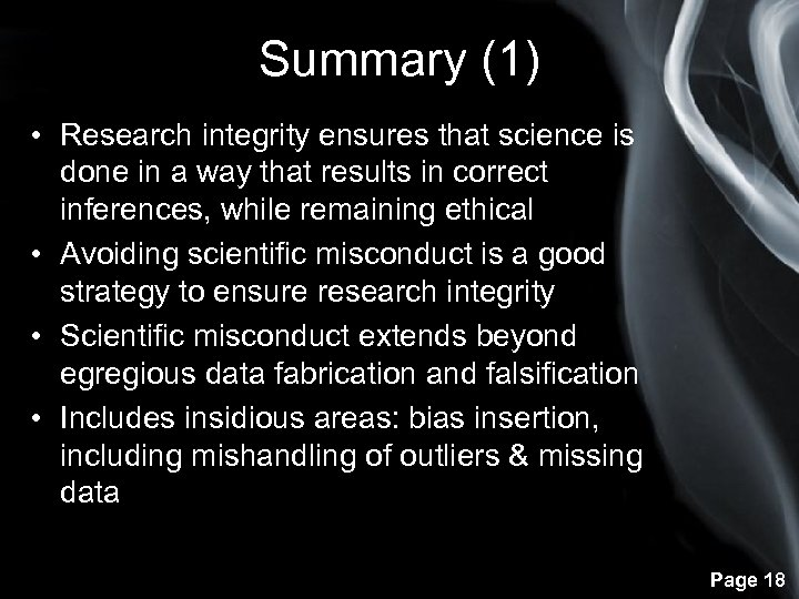 Summary (1) • Research integrity ensures that science is done in a way that