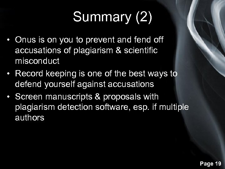 Summary (2) • Onus is on you to prevent and fend off accusations of