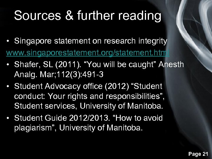 Sources & further reading • Singapore statement on research integrity www. singaporestatement. org/statement. html