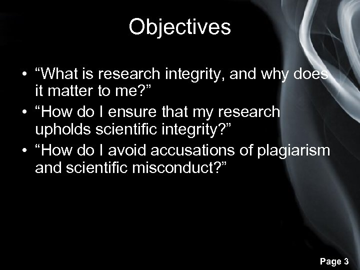 """Objectives • """"What is research integrity, and why does it matter to me? """""""