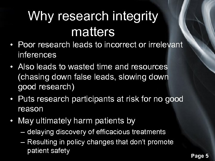 Why research integrity matters • Poor research leads to incorrect or irrelevant inferences •