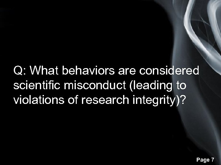 Q: What behaviors are considered scientific misconduct (leading to violations of research integrity)? Page