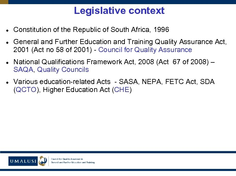 Legislative context Constitution of the Republic of South Africa, 1996 General and Further Education