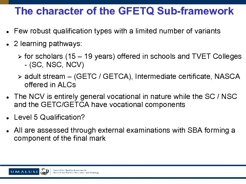 The character of the GFETQ Sub-framework Few robust qualification types with a limited number