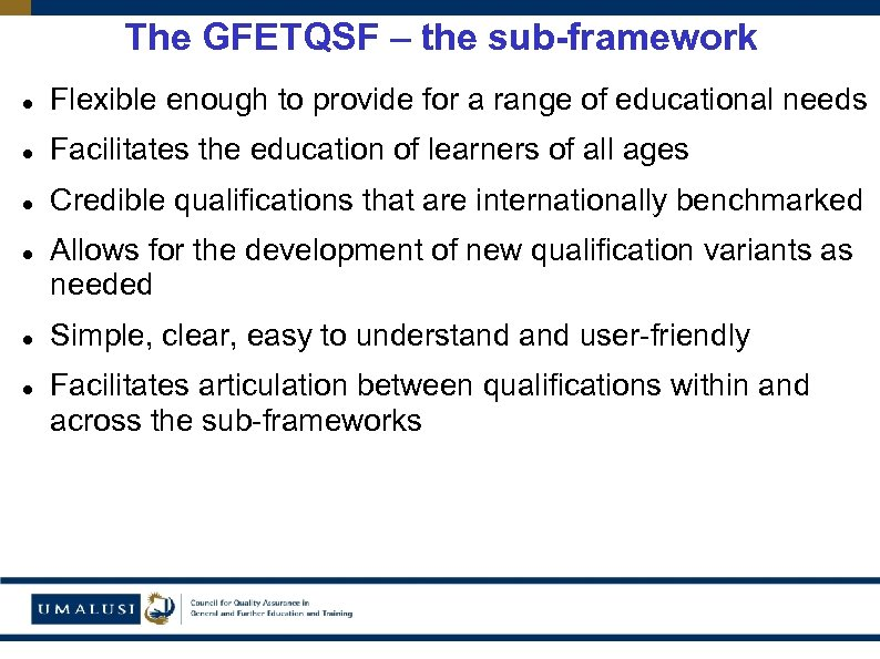The GFETQSF – the sub-framework Flexible enough to provide for a range of educational