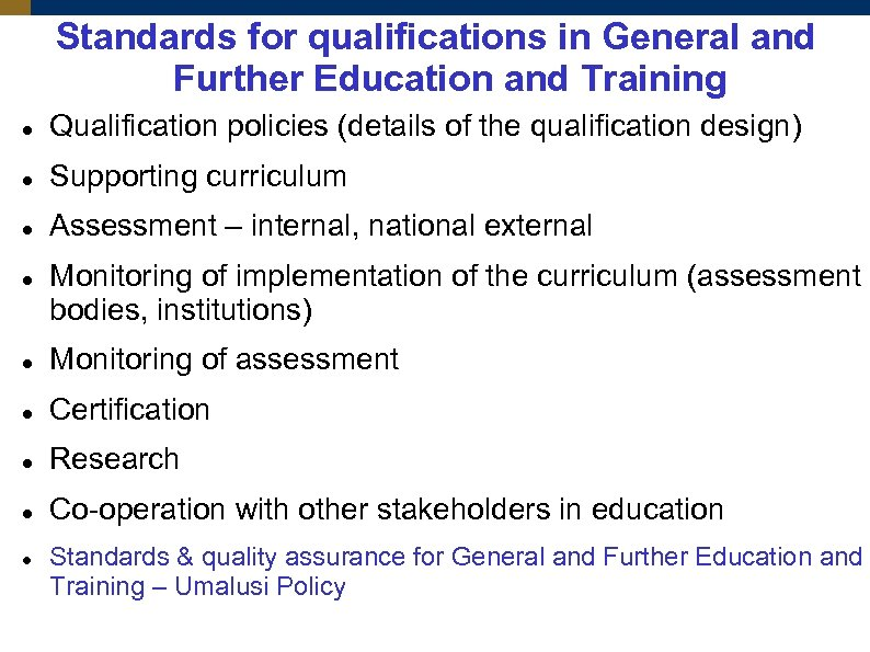 Standards for qualifications in General and Further Education and Training Qualification policies (details of