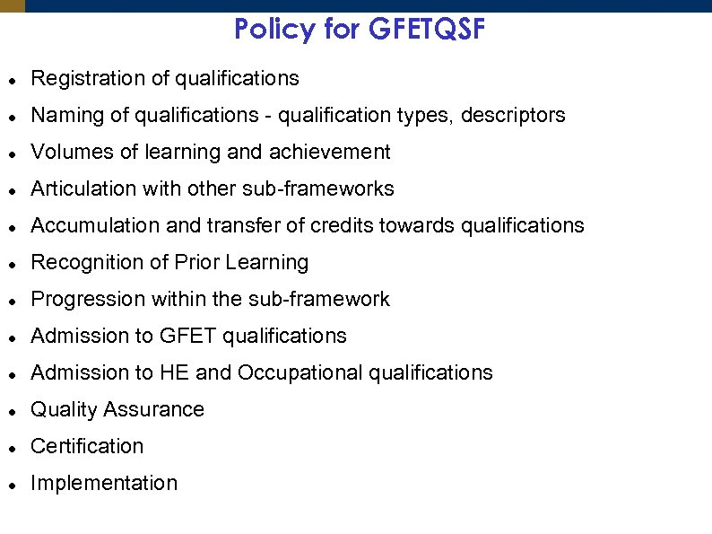 Policy for GFETQSF Registration of qualifications Naming of qualifications - qualification types, descriptors Volumes