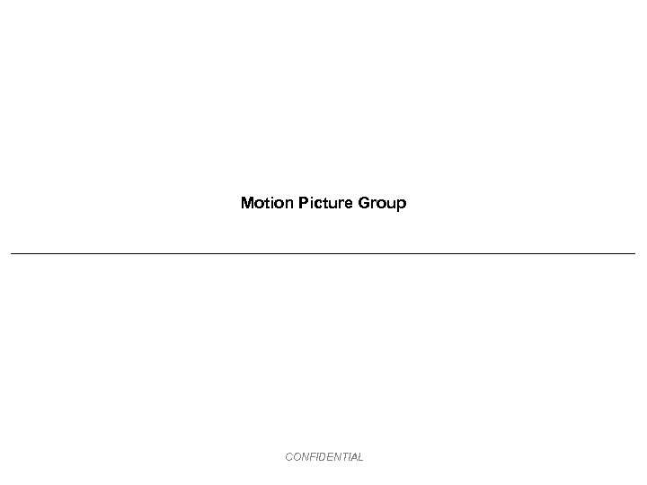 Motion Picture Group CONFIDENTIAL