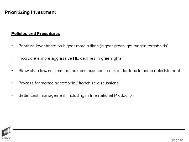 Prioritizing Investment Policies and Procedures • Prioritize investment on higher margin films (higher greenlight