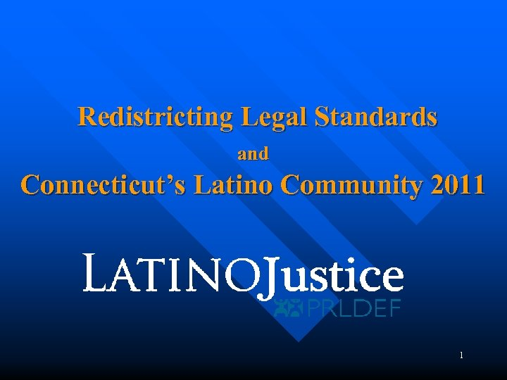 Redistricting Legal Standards and Connecticut's Latino Community 2011 1