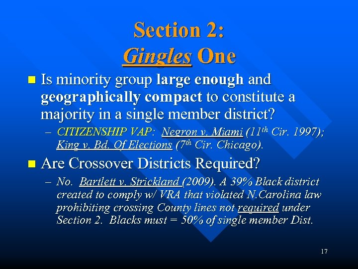 Section 2: Gingles One n Is minority group large enough and geographically compact to
