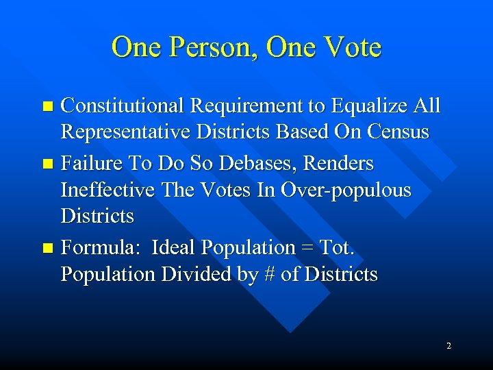 One Person, One Vote Constitutional Requirement to Equalize All Representative Districts Based On Census