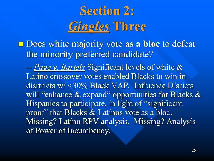 Section 2: Gingles Three n Does white majority vote as a bloc to defeat