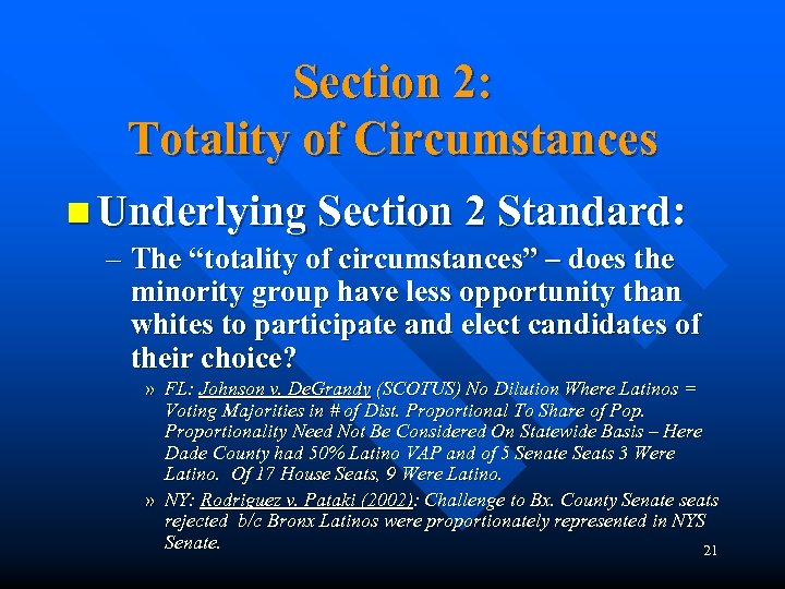 "Section 2: Totality of Circumstances n Underlying Section 2 Standard: – The ""totality of"