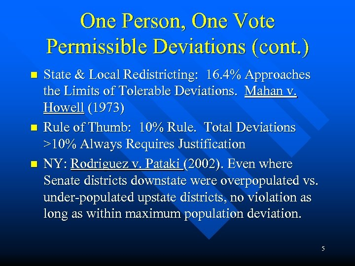 One Person, One Vote Permissible Deviations (cont. ) n n n State & Local
