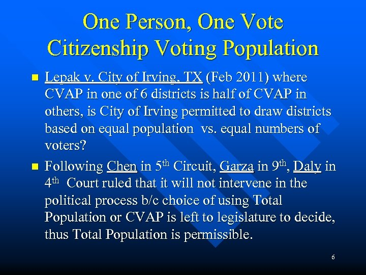 One Person, One Vote Citizenship Voting Population n n Lepak v. City of Irving,