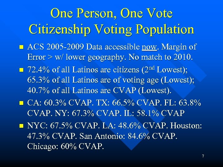 One Person, One Vote Citizenship Voting Population n n ACS 2005 -2009 Data accessible