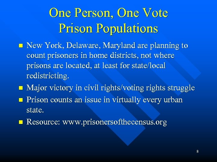 One Person, One Vote Prison Populations n n New York, Delaware, Maryland are planning