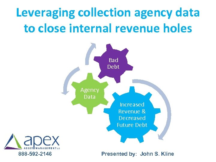 Leveraging collection agency data to close internal revenue holes Bad Debt Agency Data Increased