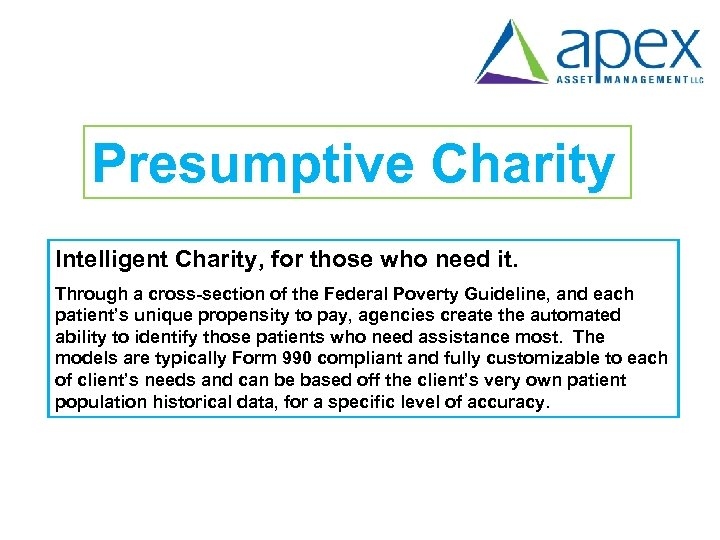 Presumptive Charity Intelligent Charity, for those who need it. Through a cross-section of the