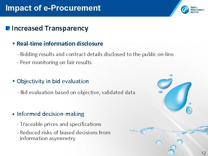 Impact of e-Procurement Increased Transparency Real-time information disclosure - Bidding results and contract details
