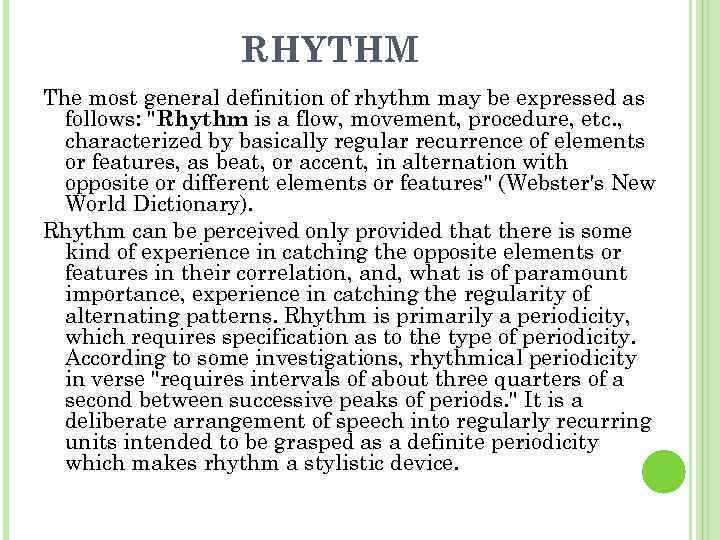 RHYTHM The most general definition of rhythm may be expressed as follows: