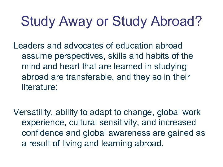 Study Away or Study Abroad? Leaders and advocates of education abroad assume perspectives, skills
