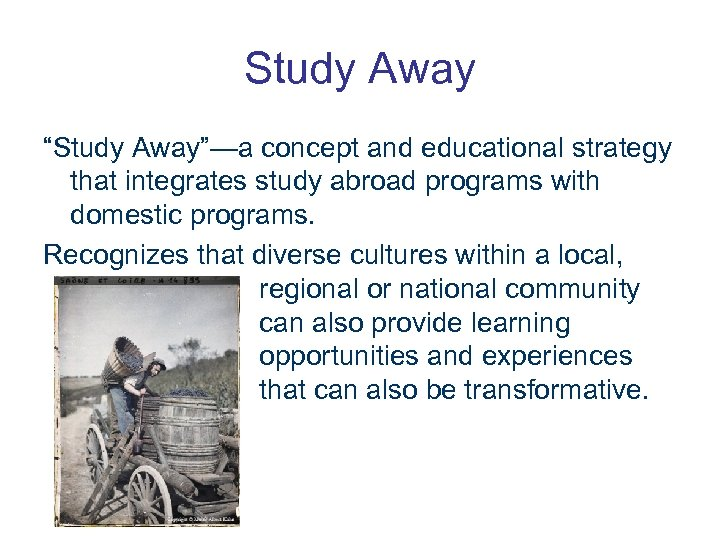 """Study Away """"Study Away""""—a concept and educational strategy that integrates study abroad programs with"""