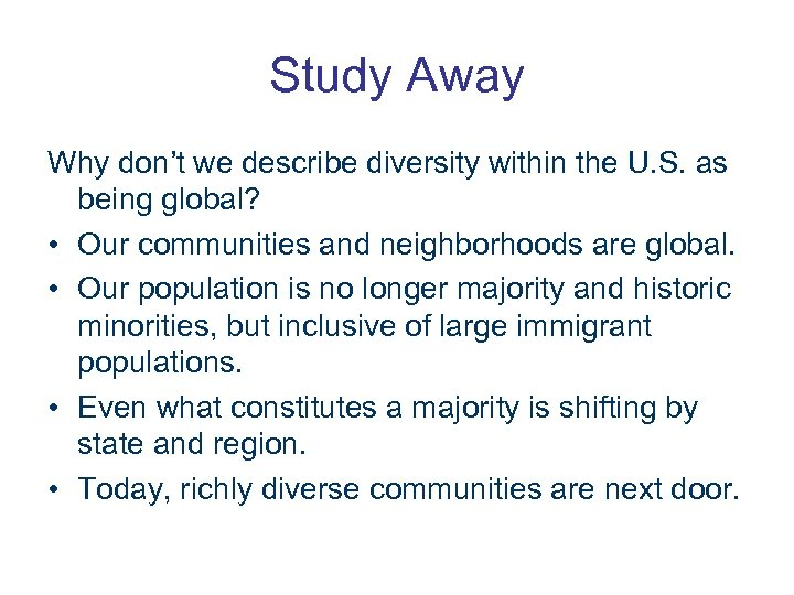Study Away Why don't we describe diversity within the U. S. as being global?