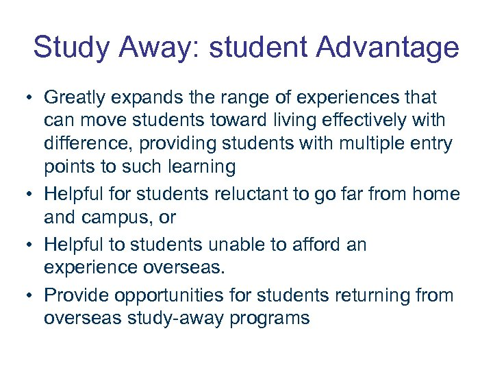 Study Away: student Advantage • Greatly expands the range of experiences that can move