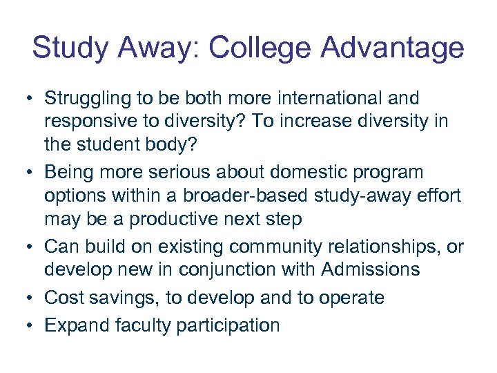 Study Away: College Advantage • Struggling to be both more international and responsive to