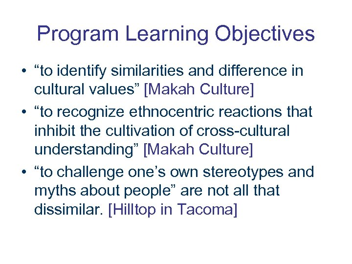 """Program Learning Objectives • """"to identify similarities and difference in cultural values"""" [Makah Culture]"""