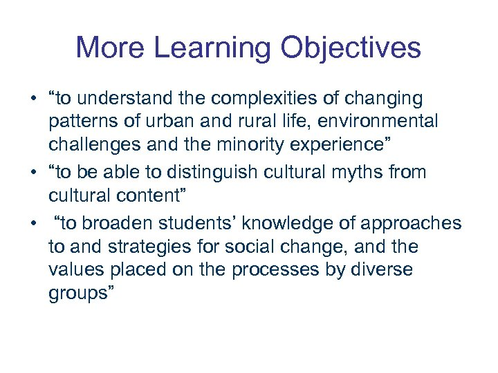 """More Learning Objectives • """"to understand the complexities of changing patterns of urban and"""