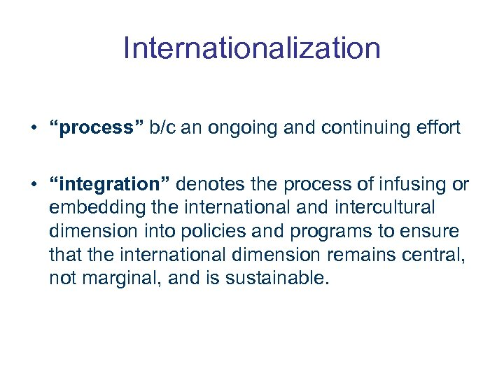 """Internationalization • """"process"""" b/c an ongoing and continuing effort • """"integration"""" denotes the process"""