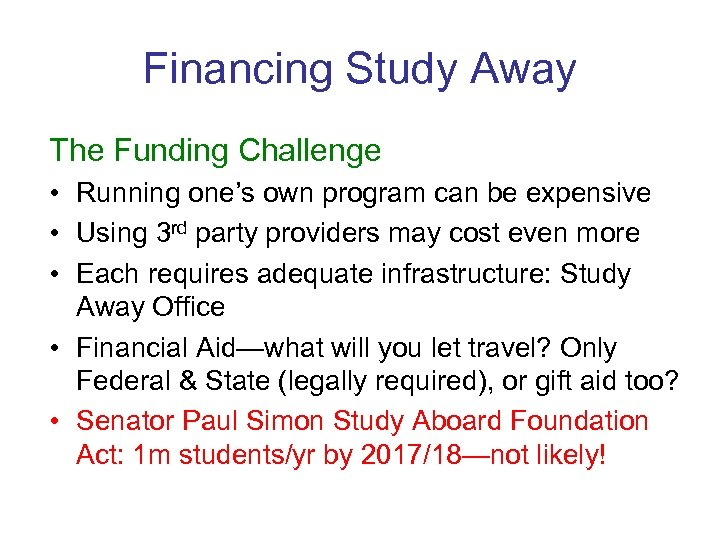 Financing Study Away The Funding Challenge • Running one's own program can be expensive