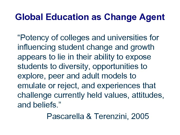 """Global Education as Change Agent """"Potency of colleges and universities for influencing student change"""