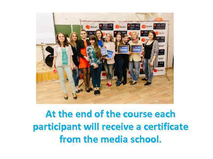 At the end of the course each participant will receive a certificate from the