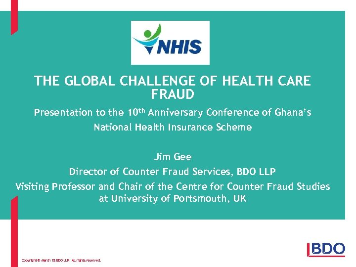 THE GLOBAL CHALLENGE OF HEALTH CARE FRAUD Presentation to the 10 th Anniversary Conference