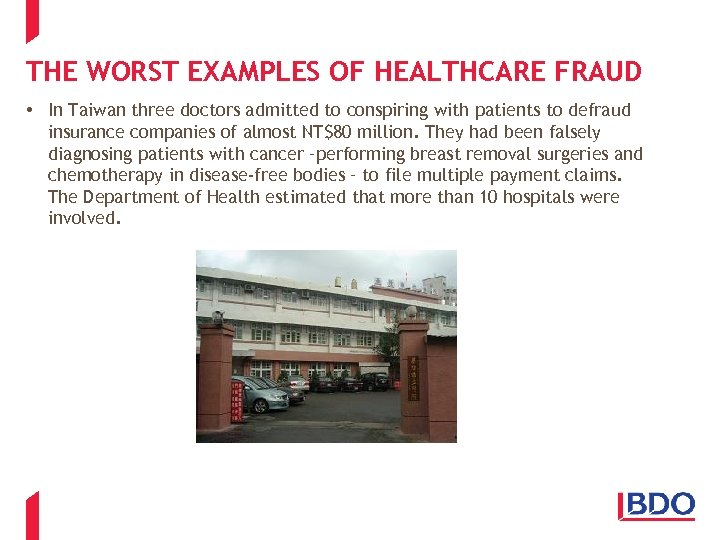 THE WORST EXAMPLES OF HEALTHCARE FRAUD • In Taiwan three doctors admitted to conspiring