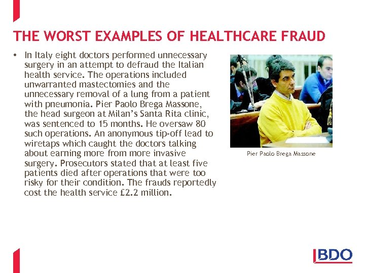 THE WORST EXAMPLES OF HEALTHCARE FRAUD • In Italy eight doctors performed unnecessary surgery