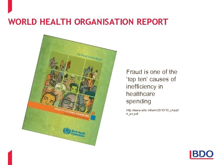 WORLD HEALTH ORGANISATION REPORT Fraud is one of the 'top ten' causes of inefficiency