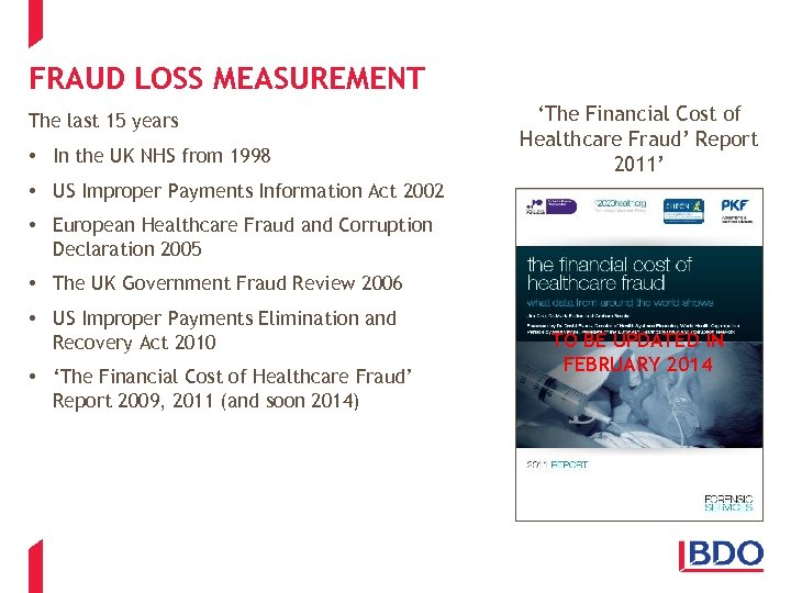 FRAUD LOSS MEASUREMENT The last 15 years • In the UK NHS from 1998