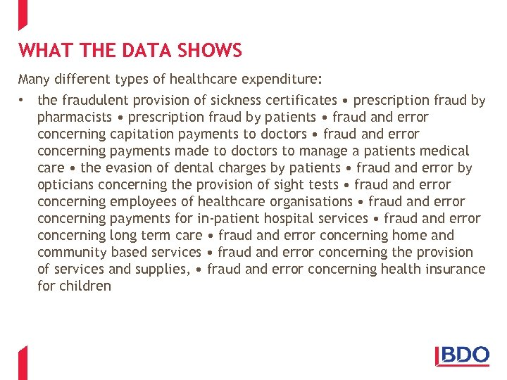 WHAT THE DATA SHOWS Many different types of healthcare expenditure: • the fraudulent provision