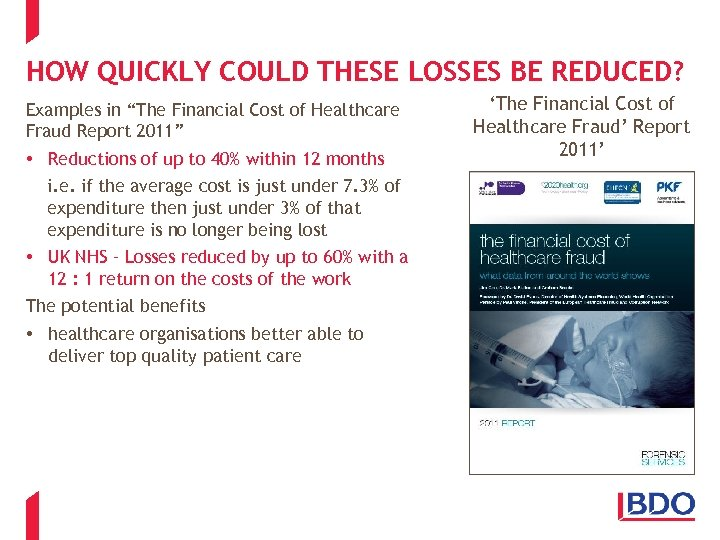 "HOW QUICKLY COULD THESE LOSSES BE REDUCED? Examples in ""The Financial Cost of Healthcare"