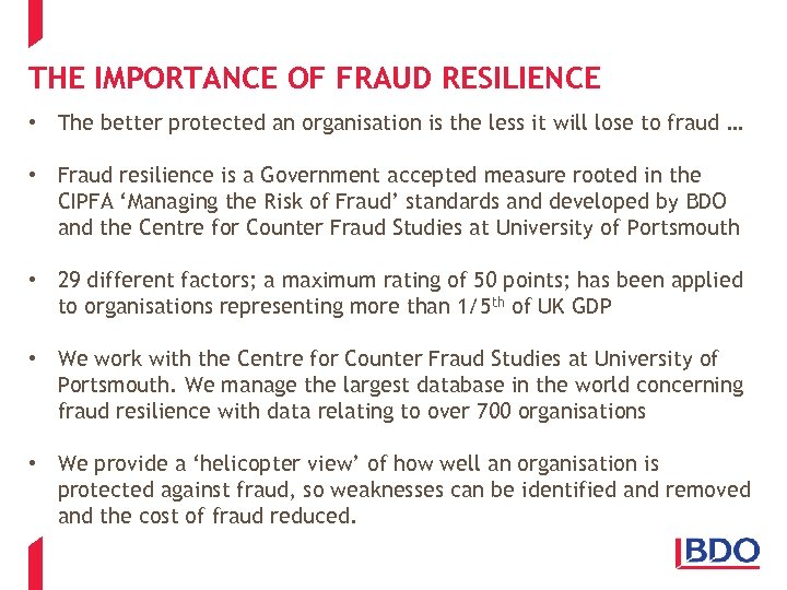 THE IMPORTANCE OF FRAUD RESILIENCE • The better protected an organisation is the less